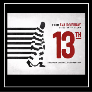 13th directed by Ava DuVernay